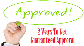 2 Ways To Get Guaranteed Approval Bad Credit Personal Loans From High-Risk Lenders