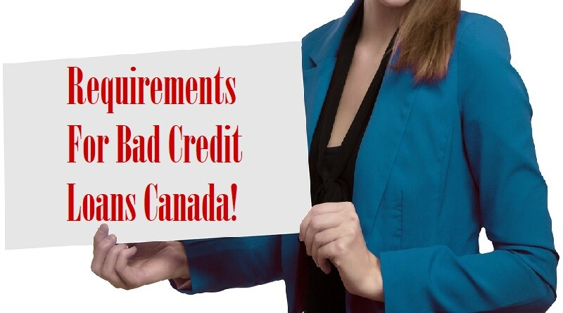Requirements For Bad Credit Loans Canada