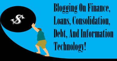 Blogging On Finance, Loans, Consolidation, Debt, And Information Technology