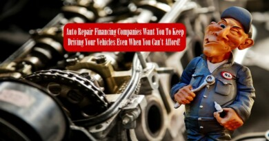 Auto Repair Financing Companies Want You To Keep Driving Your Vehicles Even When You Can't Afford