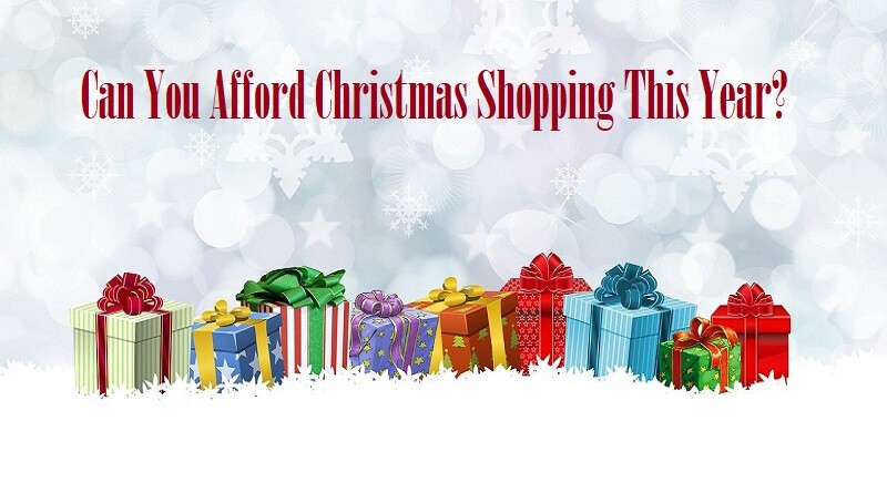 Can You Afford Christmas Shopping This Year?