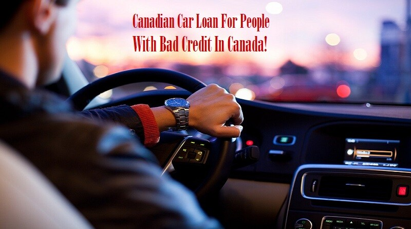 Canadian Car Loan For People With Bad Credit In Canada