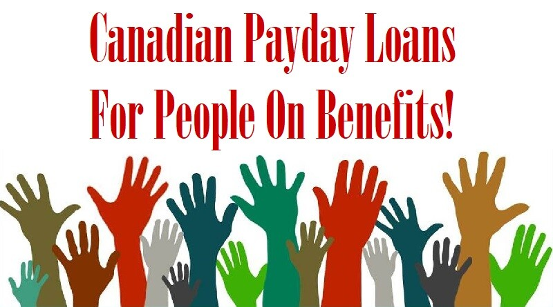 Canadian Payday Loans For People On Benefits