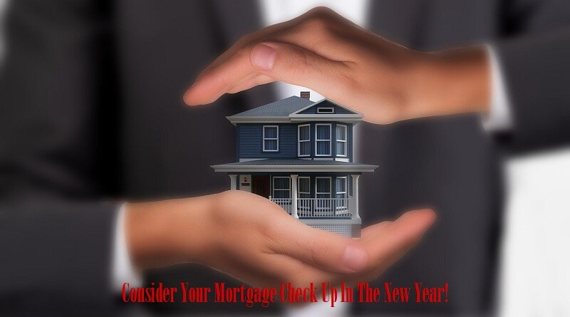 Consider Your Mortgage Checkup In The New Year