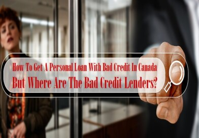 How To Get A Personal Loan With Bad Credit In Canada But Where Are The Bad Credit Lenders