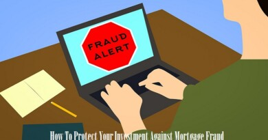 How To Protect Your Investment Against Mortgage Fraud