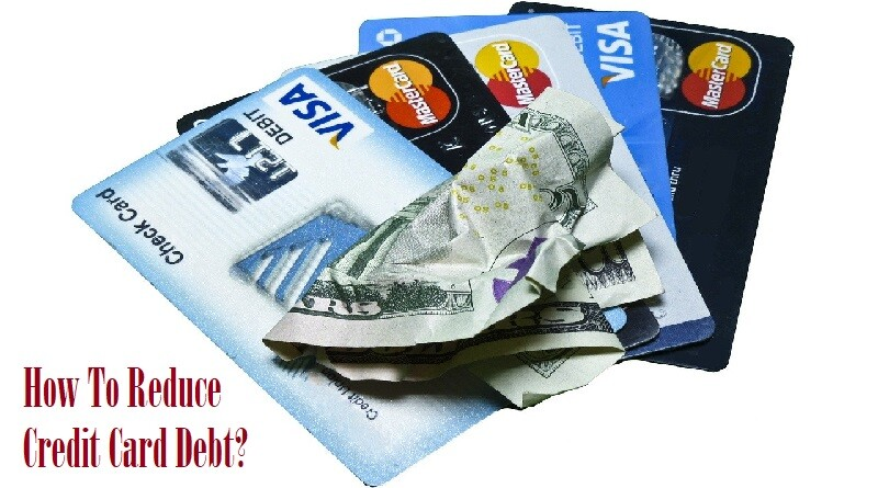 How To Reduce Credit Card Debt?