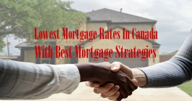 Lowest Mortgage Rates In Canada With Best Mortgage Strategies