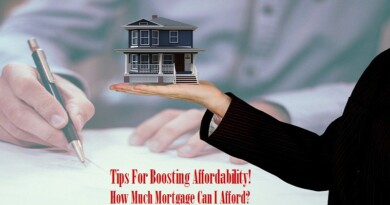 Tips For Boosting Affordability! How Much Mortgage Can I Afford?
