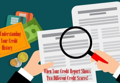 Understanding Your Credit History When Your Credit Report Shows Two Different Credit Scores