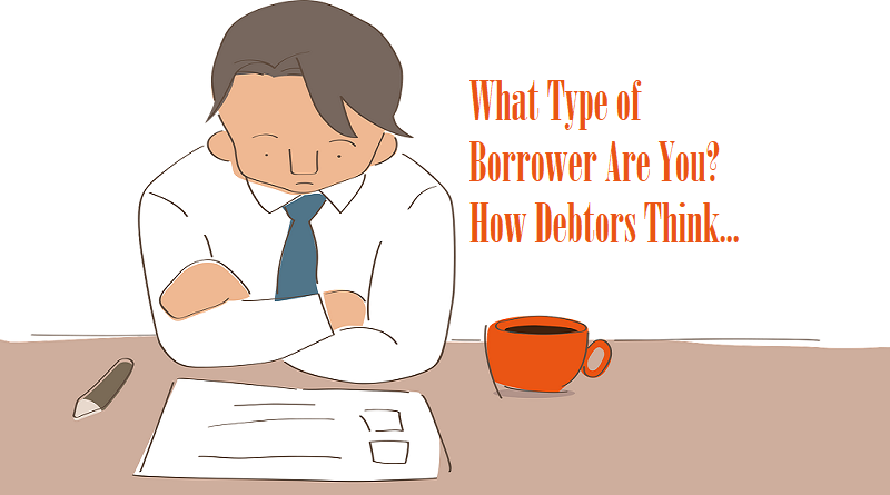 What Type of Borrower Are You? How Debtors Think...