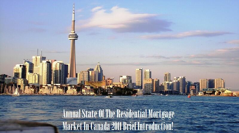 Annual State Of The Residential Mortgage Market In Canada 2011 Brief Introduction