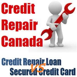 Best way to repair credit Canada? Credit Repair Loan VS Secured Credit Card!