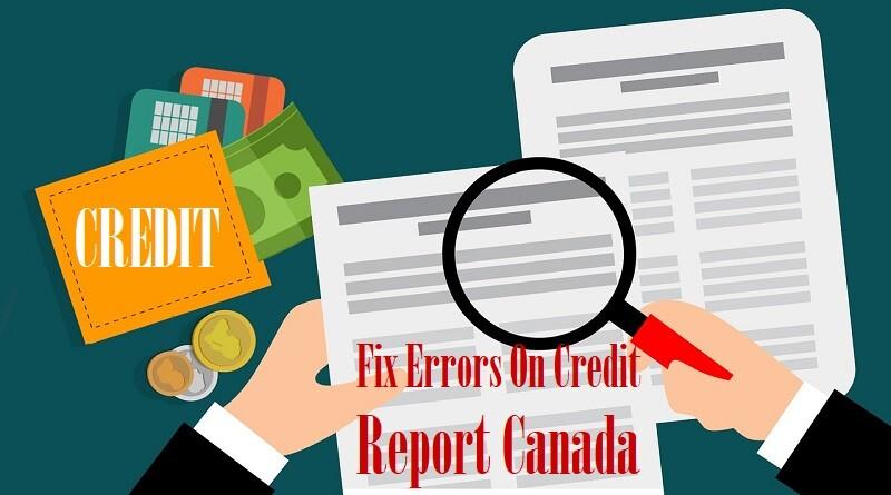 Fix Errors On Credit Report Canada