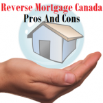 Reverse Mortgage Canada Pros And Cons