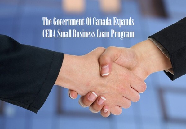 The Government Of Canada Expands Interest-Free CEBA Small Business Loan Program