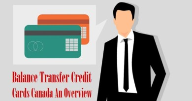 Balance Transfer Credit Cards Canada An Overview