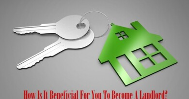 How Is It Beneficial For You To Become A Landlord?