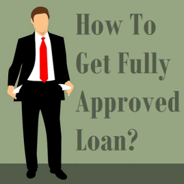 How To Get Fully Approved Loan