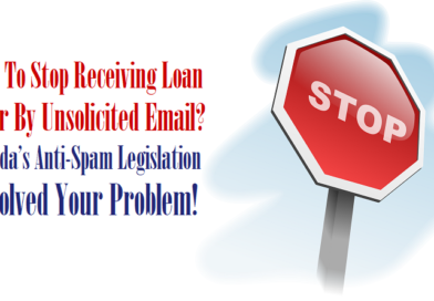 How To Stop Receiving Loan Offer By Unsolicited Email? Canada's Anti-Spam Legislation Resolved Your Problem