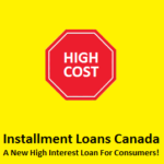 Installment Loans Canada Is A New High Interest Loan For Canadian Consumers