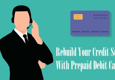 Rebuild Your Credit Score With Prepaid Debit Cards