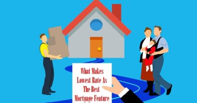 What Makes Lowest Rate As The Best Mortgage Feature