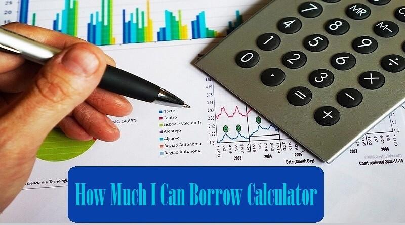 How Much I Can Borrow Calculator - Loan Amount Calculator